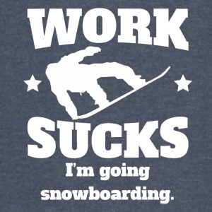 Work Sucks I'm Going Snowboarding - Vintage Sport T-Shirt