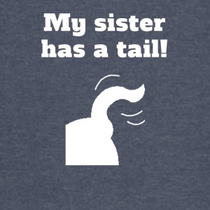 My Sister Has A Tail - Vintage Sport T-Shirt