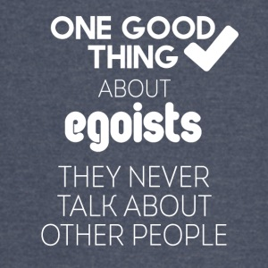 Egoists never talk about other people - Vintage Sport T-Shirt