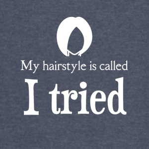 My hairstyle is called I TRIED - Vintage Sport T-Shirt