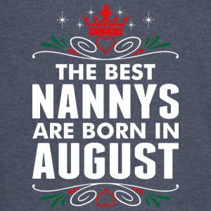 The Best Nannys Are Born In August - Vintage Sport T-Shirt