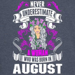 Never Underestimate A Woman Who Was Born In August - Vintage Sport T-Shirt