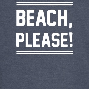 BEACH PLEASE - Vintage Sport T-Shirt