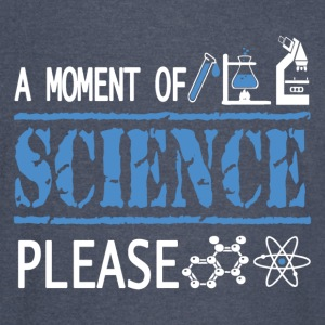 A Moment of Science, Please - Science Not Slience - Vintage Sport T-Shirt