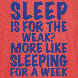 Sleep Is For The Weak? - Vintage Sport T-Shirt