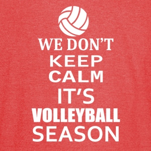 Volleyball-We Don't keep calm- Shirt, Hoodie Gift - Vintage Sport T-Shirt