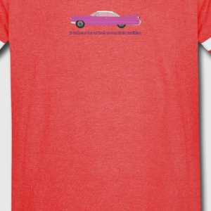 It Takes A Lot Of Fuel To Run This Pink Cadillac - Vintage Sport T-Shirt
