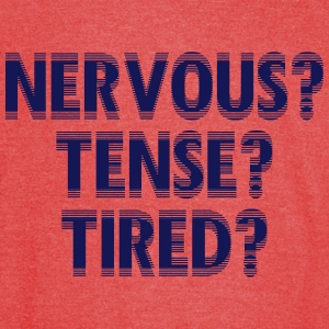 NervousTenseTired - Vintage Sport T-Shirt