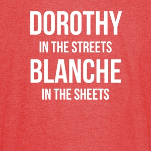 DOROTHY In The STREETS BLANCHE In The Sheets - Vintage Sport T-Shirt