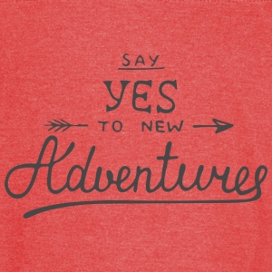 say yes to new adventure - Vintage Sport T-Shirt