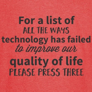For a list of all the ways technology has failed t - Vintage Sport T-Shirt