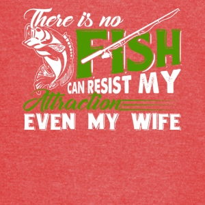 There is no fishing can resist my attraction - Vintage Sport T-Shirt