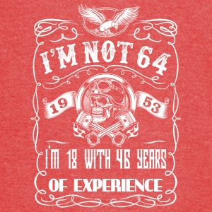 I'm not 64 1953 I'm 18 with 46 years of experience - Vintage Sport T-Shirt