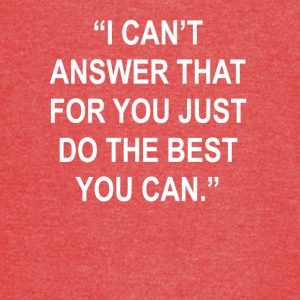 Can't Answer That Just Do The Best You Can Tee - Vintage Sport T-Shirt