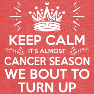 Keep Calm Almost Cancer Season We Bout Turn Up - Vintage Sport T-Shirt