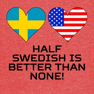 Half Swedish Is Better Than None - Vintage Sport T-Shirt