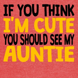 If You Think I'm Cute You Should See My Auntie - Vintage Sport T-Shirt