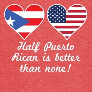 Half Puerto Rican Is Better Than None - Vintage Sport T-Shirt