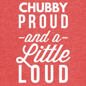 Chubby Proud and a little Loud - Vintage Sport T-Shirt