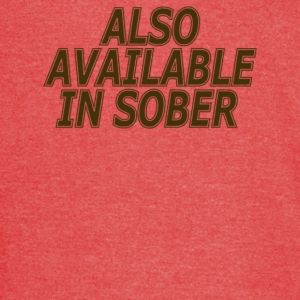 Also Available In Sober - Vintage Sport T-Shirt
