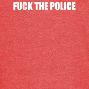 FUCK THE POLICE - Vintage Sport T-Shirt