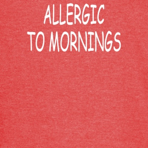 Allergic to mornings - Vintage Sport T-Shirt