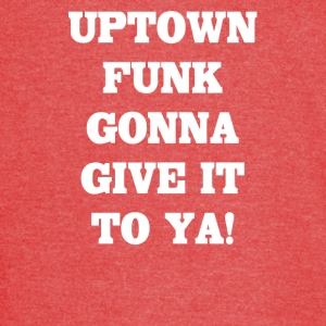 Uptown funk gonna give it to ya - Vintage Sport T-Shirt