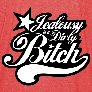 Jealousy is a Dirty Bitch - Vintage Sport T-Shirt