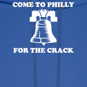Come To Philly For The Crack - Men's Hoodie