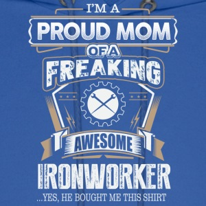 Proud Mom Of A Freaking Awesome Ironworker - Men's Hoodie