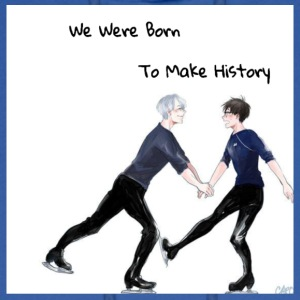Yuri On Ice; We Were Born To Make History - Men's Hoodie