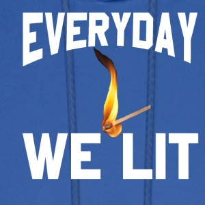 Everyday We Lit - Men's Hoodie