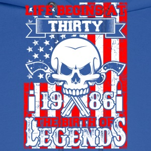 Life Begins At Thirty 1986 The Birth Of Legends - Men's Hoodie