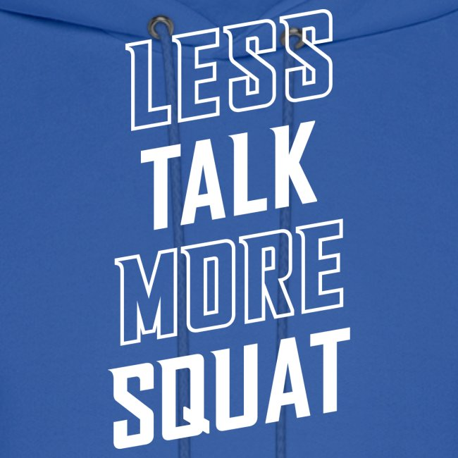 Less Talk More Squat