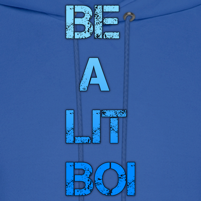 """""""BE A LIT BOI"""" Special"""