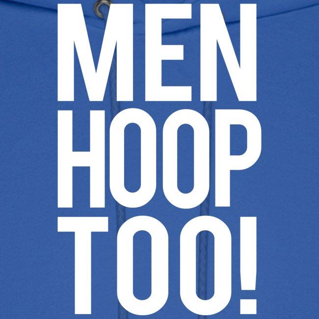 White - Men Hoop Too!