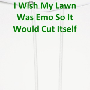 I Wish My Lawn Was Emo So It Would Cut Itself - Men's Hoodie