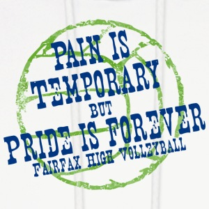 PAIN IS TEMPORARY BUT PRIDE IS FOREVER FAIRFAX HIG - Men's Hoodie