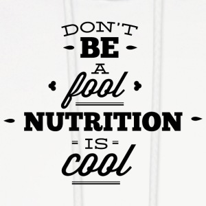 dont_be_a_fool_nutrition_is_cool - Men's Hoodie