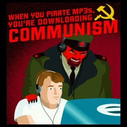 When you pirate MP3s, you\'re downloading communism