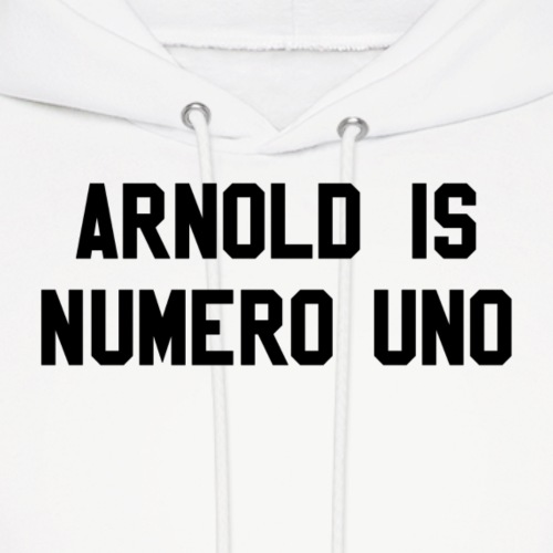 arnold is numero uno - Men's Hoodie