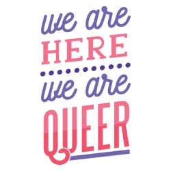 We are here we are queer