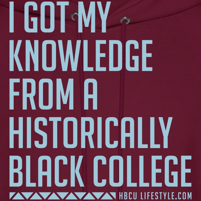 I Got My Knowledge From a Black College