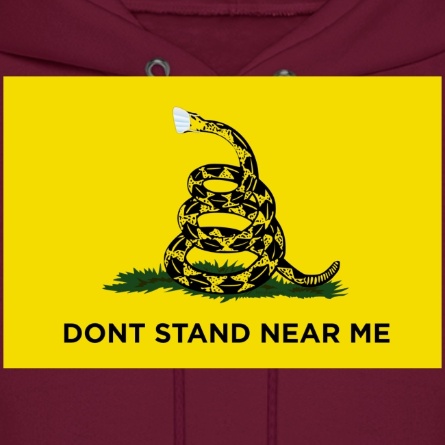 Dont Stand Near Me (Gadsden Flag)