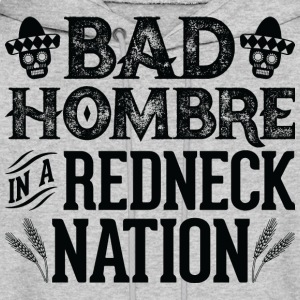 Bad Hombre in a Redneck Nation (Black Graphic) - Men's Hoodie