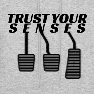 Trust your senses - Men's Hoodie