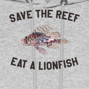 Save The Reef Eat A Lionfish - Men's Hoodie