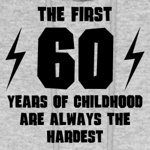 The First 60 Years Of Childhood - Men's Hoodie