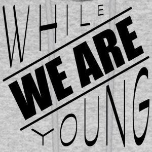 While we are young - Men's Hoodie