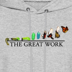 The Great Work: From the Caterpillar to the Butter - Men's Hoodie